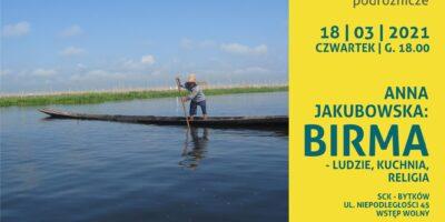 plakat Spotkania Podróżników. Na nim zdjęcie z Birmy oraz napis z tytułem i zaproszeniem